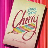 Cherry: la primera vez, de Lindsey Rosin – Reseña