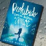 Prohibido creer en historias de amor, de Javier Ruescas – Reseña