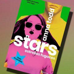 Stars. Estrellas fugaces, todo es posible, de Anna Todd – Reseña