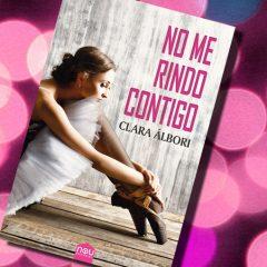 No me rindo contigo, de Clara Álbori – Reseña