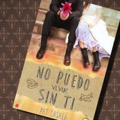 No puedo vivir sin ti, de Pat Casalà – Reseña