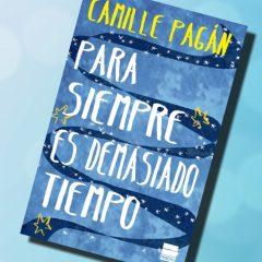Para siempre es demasiado tiempo, de Camille Pagán – Reseña