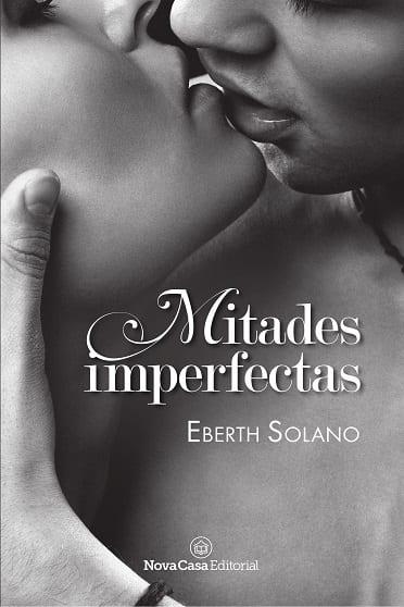 Mitades imperfectas, de Eberth Solano - Reseña