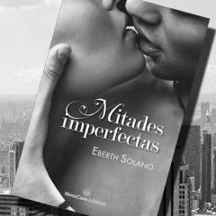 Mitades imperfectas, de Eberth Solano – Reseña