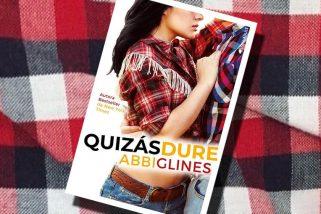 Quizás dure, de Abbi Glines – Reseña