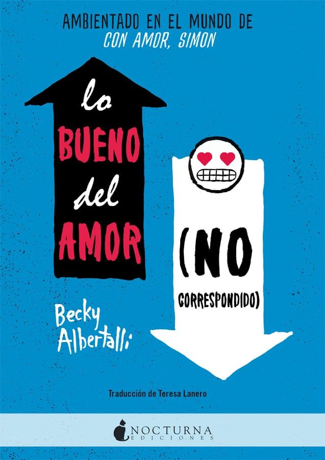 Lo bueno del amor (no correspondido), de Becky Albertalli - Reseña