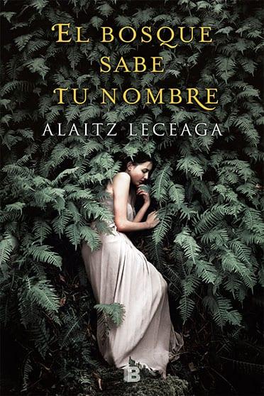 El bosque sabe tu nombre, de Alaitz Leceaga - Reseña
