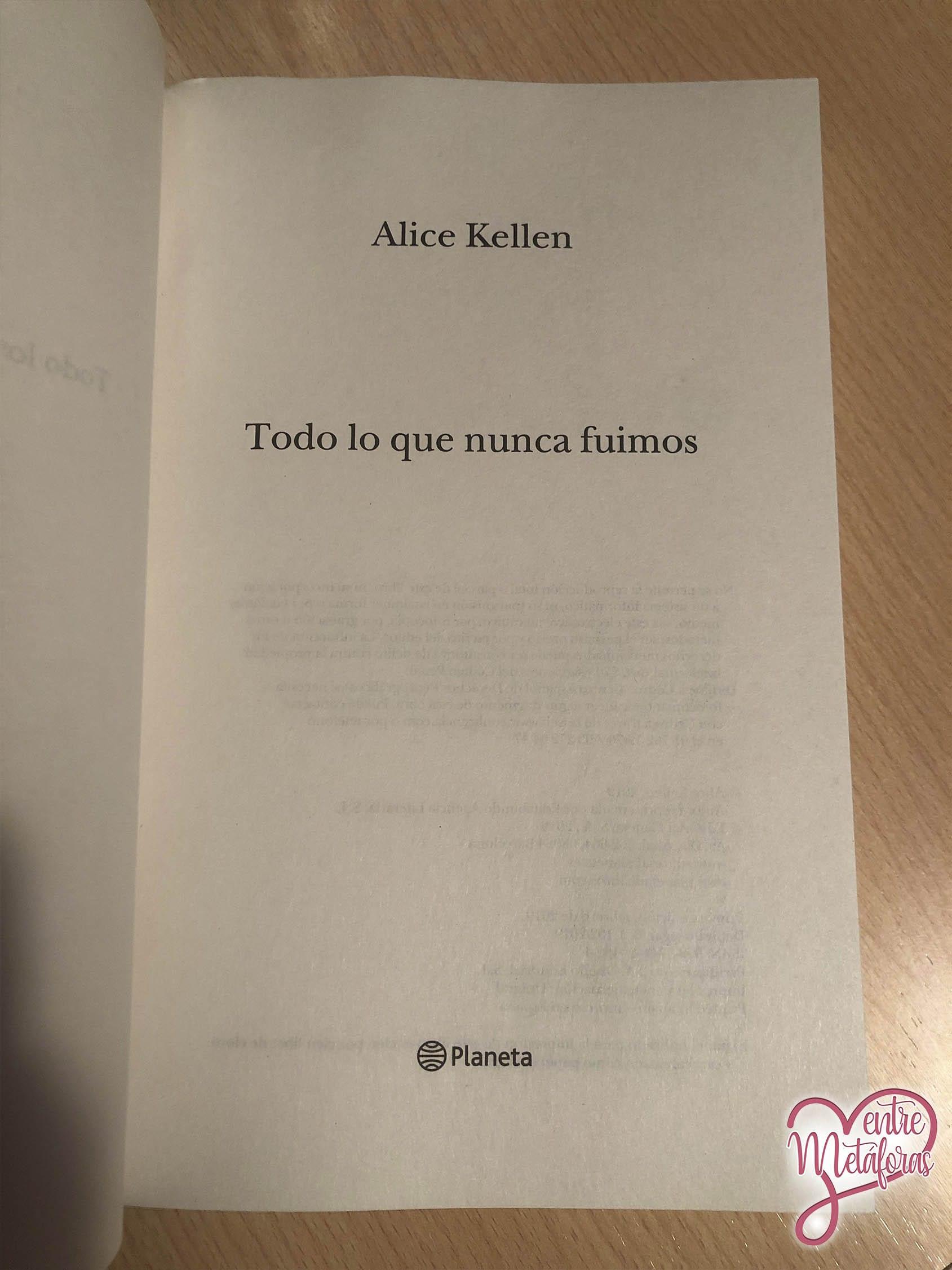 Todo lo que nunca fuimos, de Alice Kellen - Reseña