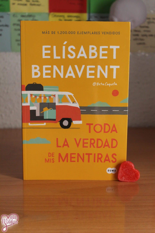 Toda la verdad de mis mentiras, de Elísabet Benavent - Reseña