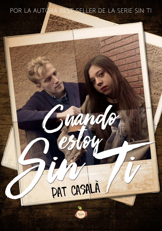 Cuando estoy sin ti, de Pat Casalà - Reseña