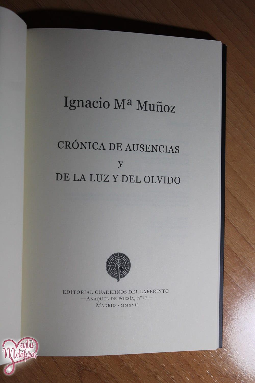 Crónica de ausencias y de la luz y del olvido, de Ignacio Mª Muñoz - Reseña