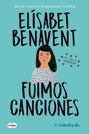 Fuimos canciones, de Elísabet Benavent - Reseña