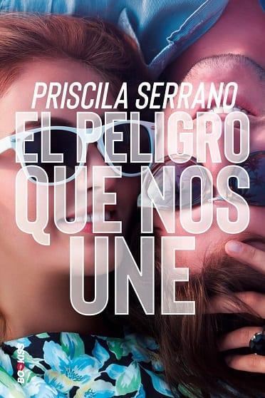 El peligro que nos une, de Priscila Serrano - Reseña