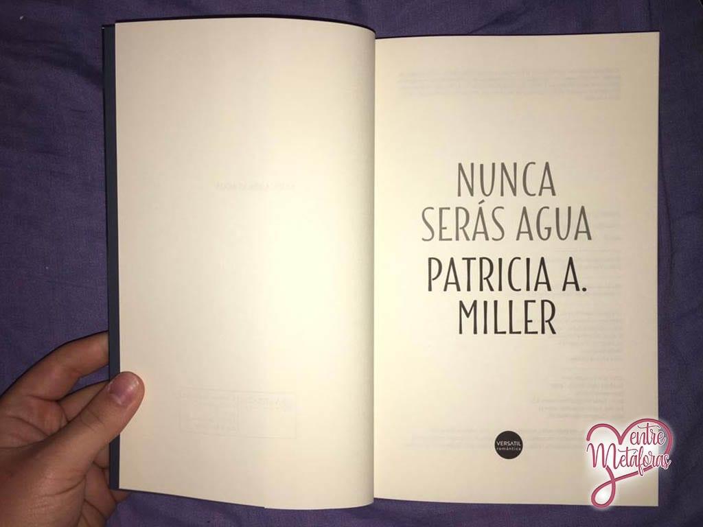 Nunca serás agua, de Patricia. A. Miller - Reseña