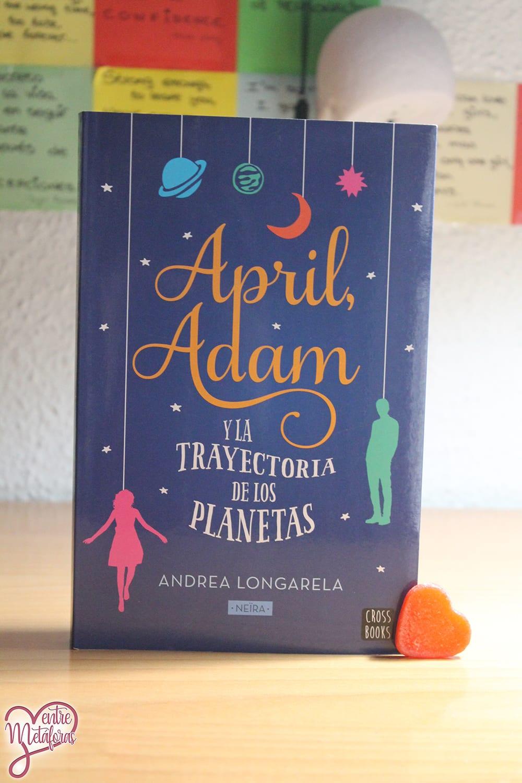 April, Adam y la trayectoria de los planetas, de Andrea Longarela – Reseña