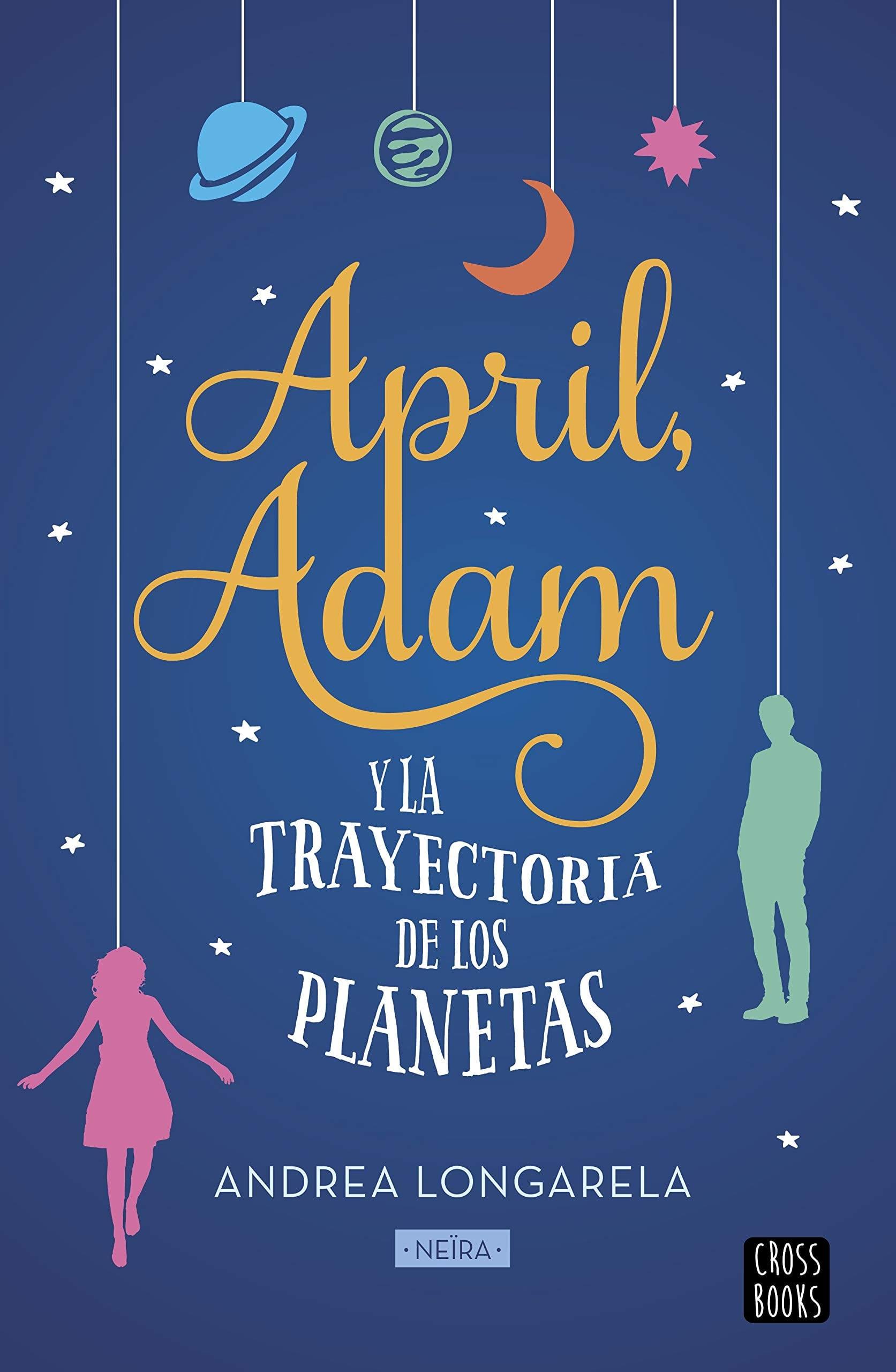 April, Adam y la trayectoria de los planetas, de Andrea Longarela - Reseña