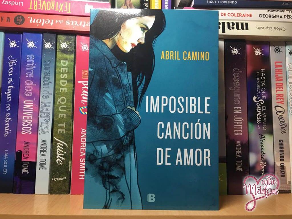 Imposible canción de amor, de Abril Camino - Reseña