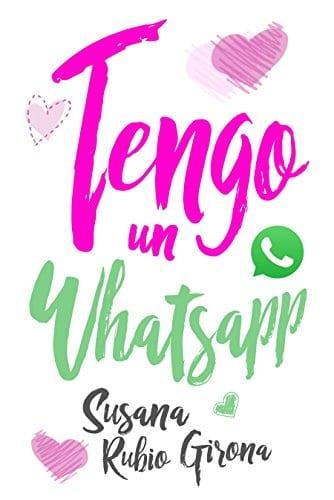 Tengo un Whatsapp, de Susana Rubio Girona - Reseña