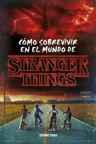 Cómo sobrevivir en el mundo de Stranger Things - Reseña