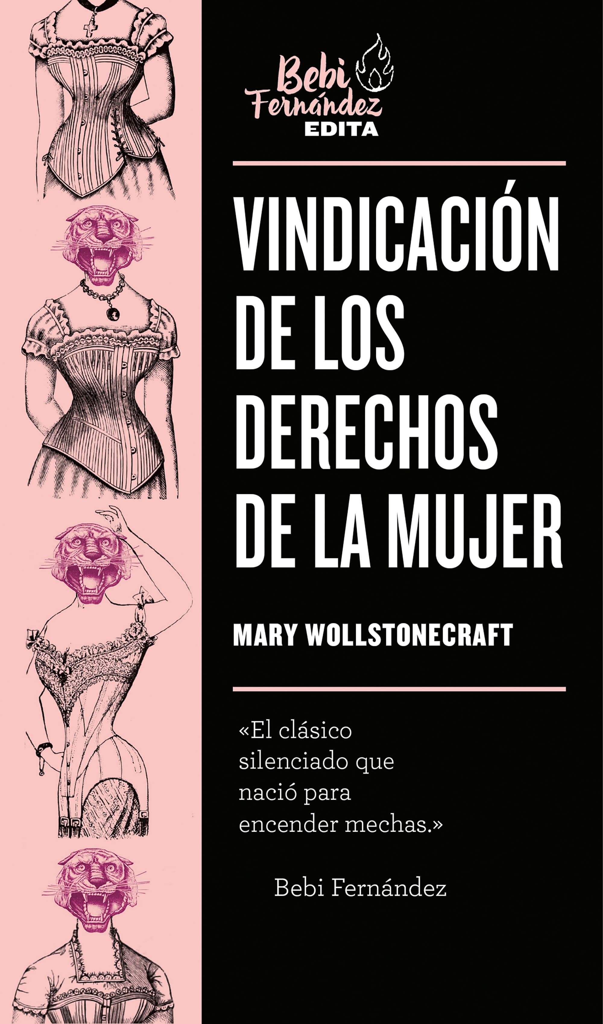Vindicación de los derechos de la mujer, de Mary Wollstonecraft (editado por Bebi Fernández) - Reseña