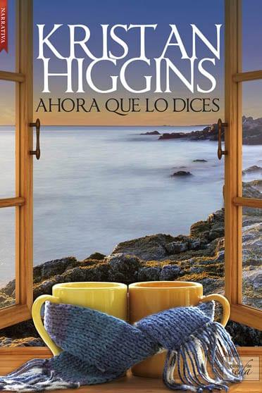 Ahora que lo dices, de Kristan Higgins - Reseña
