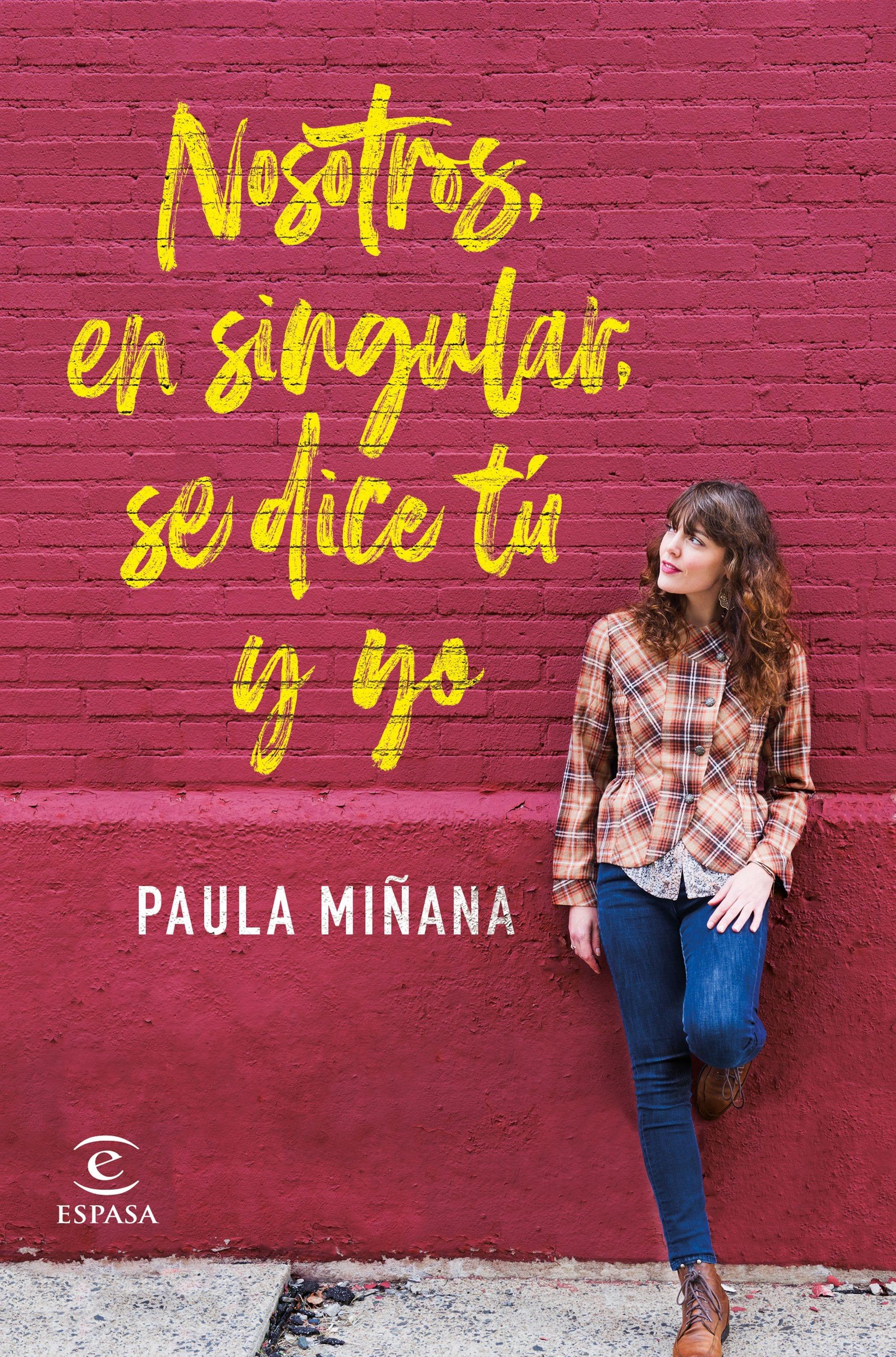 Nosotros, en singular, se dice tú y yo, de Paula Miñana - Reseña