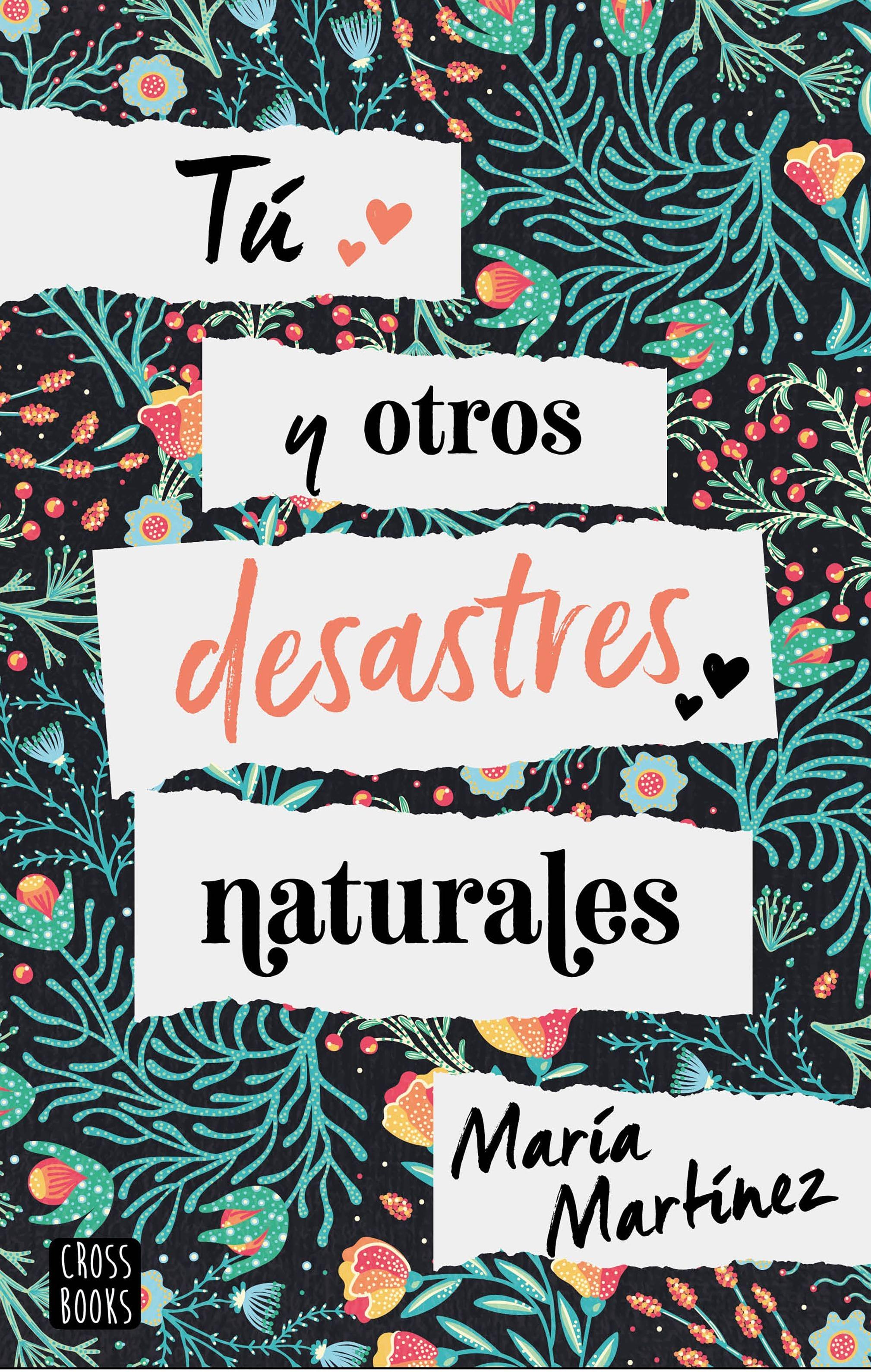 Tú y otros desastres naturales, de María Martínez - Reseña