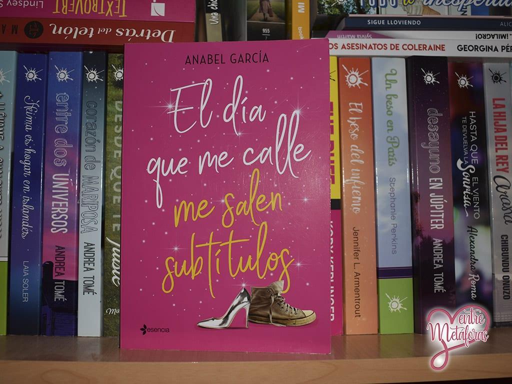 El día que me calle me salen subtítulos, de Anabel García - Reseña