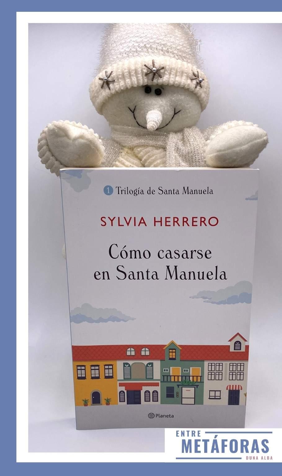 Cómo casarse en Santa Manuela, de Sylvia Herrero