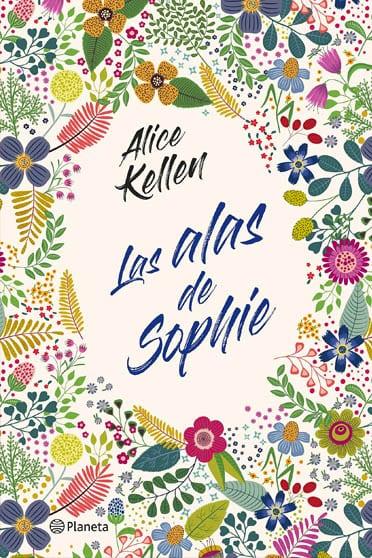 Las alas de Sophie, de Alice Kellen