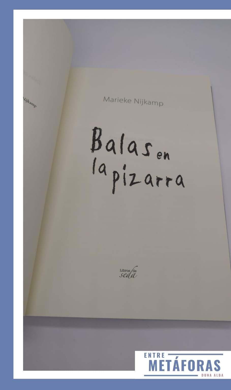 Balas en la pizarra, de Marieke Nijkamp