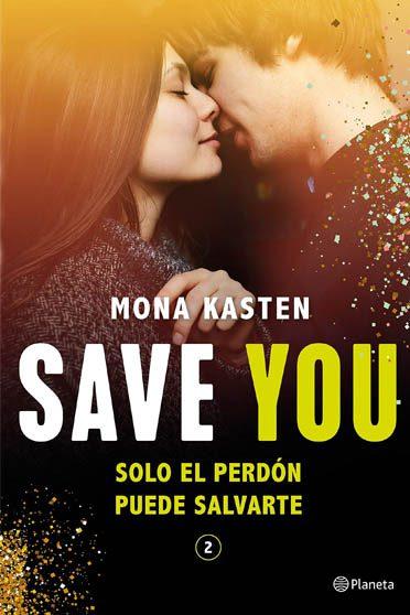Save me. Sólo un beso puede salvarme (Serie Save 1), de Mona Kasten