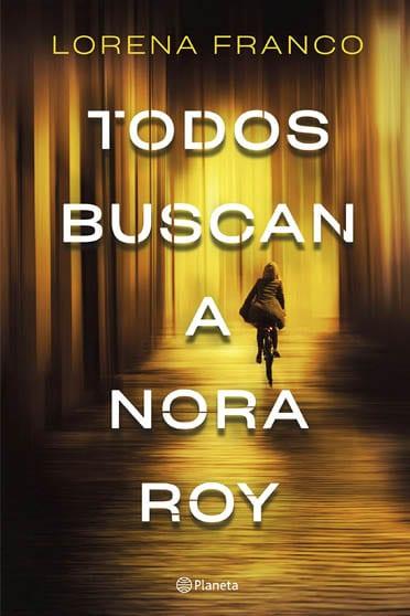 Todos buscan a Nora Roi, de Lorena Franco